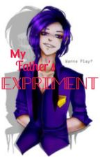 My Father's Experiment (FNAF FanFic) by Nordesse