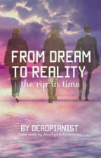 From Dream to Reality: The Rip in Time by DeadPianist