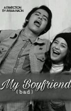 My [Bad] Boyfriend by SAStory_