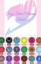 Fairy Tail's Pokemon Trainer by nymphia08