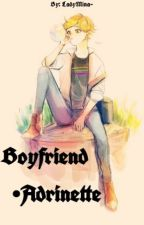Boyfriend  •Adrinette by LadyMina-