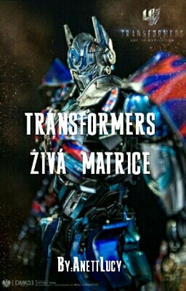 Transformers - Živá Matrice