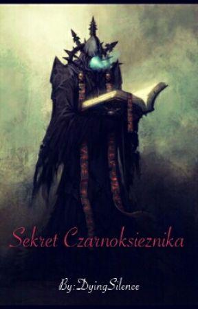Sekret Czarnoksiężnika by LunaticDancer