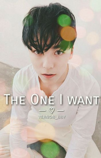 The one I want { Hansol Vernon }