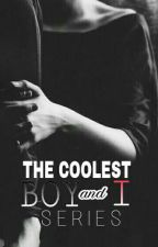 The Coolest Boy And I [Series] by dhaniaputr