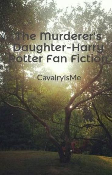 The Murderer's Daughter-Harry Potter Fan Fiction