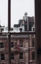 Mad Hatter | J.   by stormofsilver