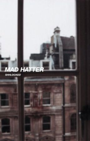 mad hatter  ▻ j.   by shhlocked