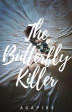 The Butterfly Killer  [1] by AgapiK9