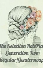 The Selection RolePlay: Generation Two - CLOSED by WeMerryFew