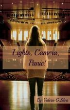 Lights, Camera, Panic! by Silver_Dreams18