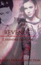Revenge (Niall Horan Fan Fiction) editing in process by CasandraCeballos