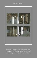 Don't Fuck // Yoonkook by scoupses