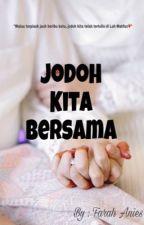Jodoh kita bersama by Farahanies00