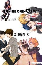 Anime One-Shots by x_Rain_x