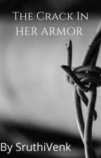 The Crack In Her Armour by Sruthivenk