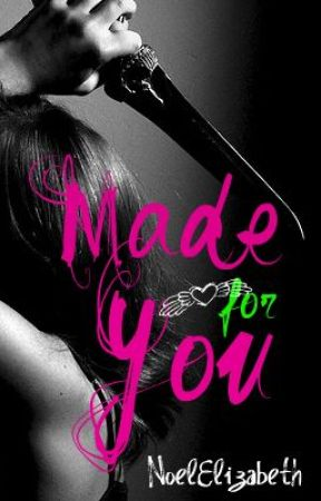 Made for you by NoelElizabeth