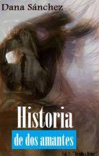 Historia de dos Amantes - Vol. 2 by Danasanchez1279
