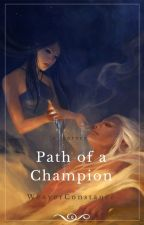 Path Of a Champion by WeaverConstance