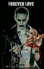 Forever Love- Harley Quinn & Joker by LoveIaraForever