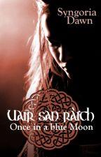 Uair san ràith - Once in a blue Moon by Syngoria_Dawn
