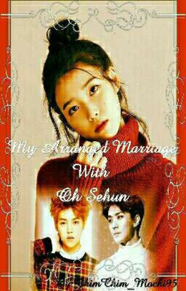 My Arranged Marriage with Oh Sehun