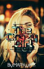 The Crazy Girl by MARYwithT
