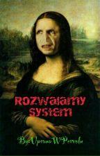 Rozwalamy System by UpranaWPervolu