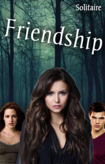 Friendship (CZ; Twilight) √