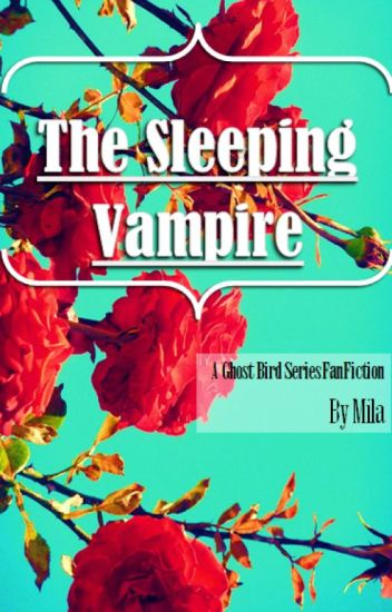The Sleeping Vampire (Updates Weekly)