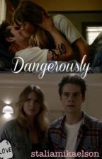 Dangerously//Stalia by staliamikaelson