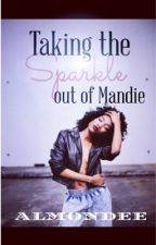 Taking the Sparkle out of Mandie  by Almondee1