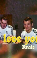 I Love You [Gareth Bale & Toni Kroos; Krale] by _serena_04_