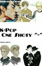 K-Pop One Shoty ^-^ by Deidara-chan