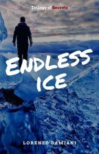 Endless Ice (Trilogy of Secrets, 2) by lawrencestyle