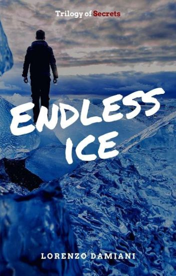 Endless Ice (Trilogy of Secrets, 2)