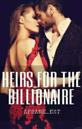Heirs For The Billionaire  by afrane_est