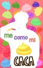 Me Como Mi Caca ➳ ChanBaek by LaCacaDeYeol