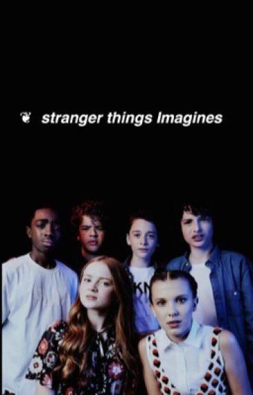 stranger things  ❦  Imagines