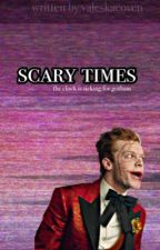 scary times ↬ gotham  by valeskacoven