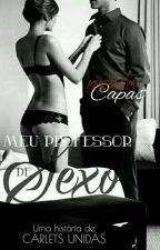 Meu Professor De Sexo- Adaptação  by carlets_unidas