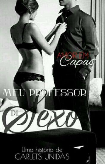 Meu Professor De Sexo- Adaptação
