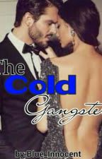 The Cold Gangster by Blue_Innocent