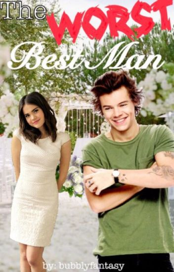 The Worst Best Man | h.s. fanfiction