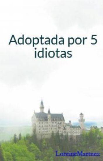 Adoptada por 5 idiotas