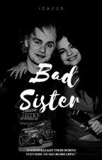 Bad Sister | 5SOS by Iza220
