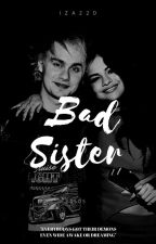 Bad Sister | 5SOS by Iza220