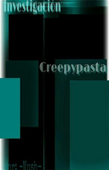 Investigación Creepypasta.