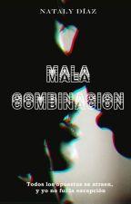Mala Combinación. by BittersweetNatty