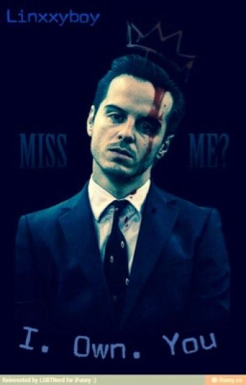 Jim Moriarty: I. Own. You.  [COMPLETED]